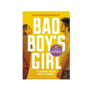 Te Odiaré Hasta Que Te Quiera. Bad Boy'S Girl 1. BLAIR HOLDEN