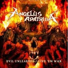 2cd. Angelus Apatrida. Evil Unleashed / Give Em Wa