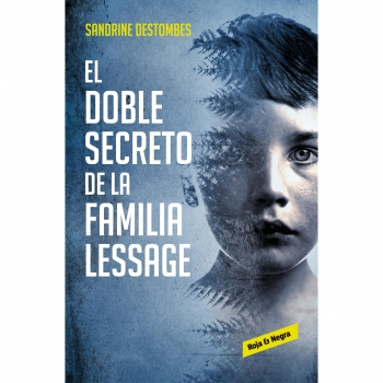 El Doble Secreto de La Familia Lessage. SANDRINE DESTOMBES