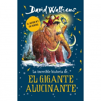 La Increíble Historia de… El Gigante Alucinante. DAVID WALLIAMS