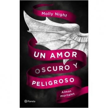 Un Amor Oscuro y Peligroso. Almas Mortales MOLLY NIGHT