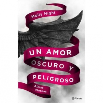 Un Amor Oscuro y Peligroso. Almas Eternas. MOLLY NIGHT