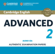 Cambridge English Advanced 2 Audio Cds (2): Authentic Examination Papers