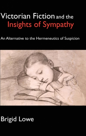 Victorian Fiction And The Insights Of Sympathy An Alternative To The Hermeneutics Of Suspicion
