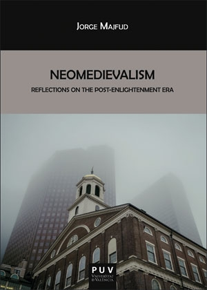 Neomedievalism: Reflections On The Post-enlightenment Era