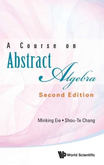 A Course On Abstract Algebra