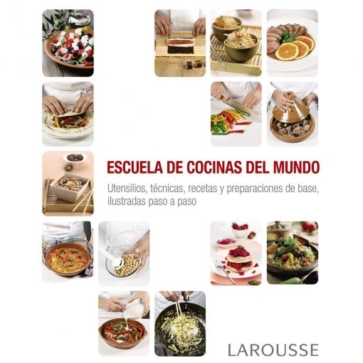 Escuela de Cocinas del Mundo. Larousse Editorial