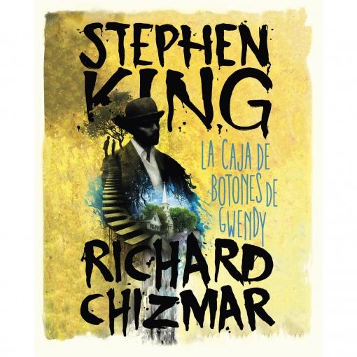 La Caja de Botones de Gwendy. STEPHEN KING/CHIZMAR RICHARD