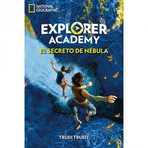 Explorer Academy. El Secreto de Nébula. TRUDI TRUEIT