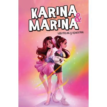 Idénticas y Opuestas. Karina & Marina 1