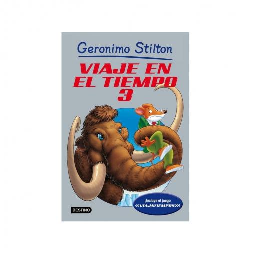 Viaje en el Tiempo 3. GERONIMO STILTON
