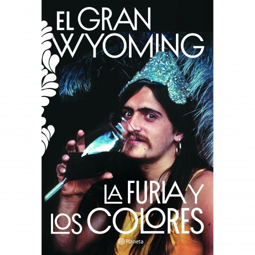 La Furia y los Colores. EL GRAN WYOMING