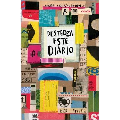 Destroza Este Diario. Ahora A Todo Color. KERI SMITH