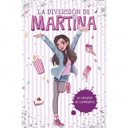 Un Desastre de Cumpleaños. La Diversión de Martina 1.  MARTINA D'ANTIOCHIA