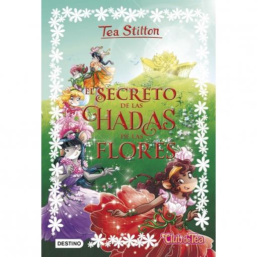 Tse5. El Secreto de Las Hadas de Las Flores. TEA STILTON