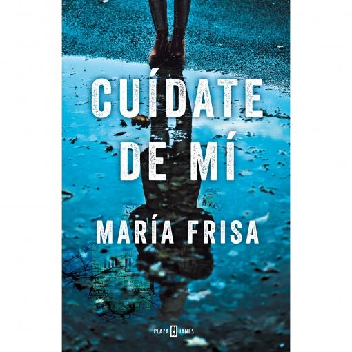 Cuídate de Mí. MARIA FRISA