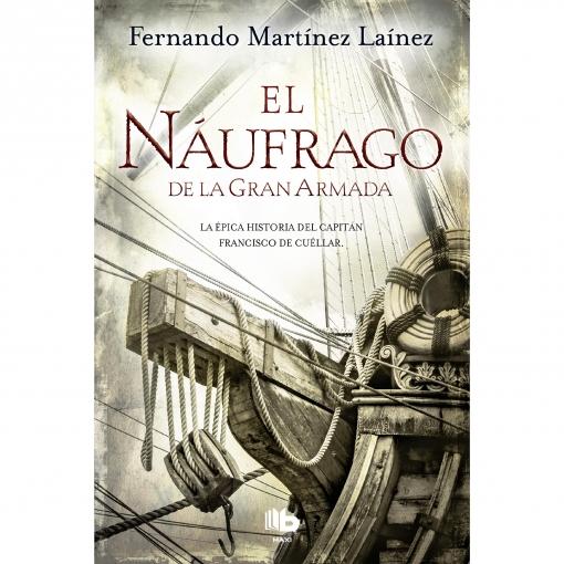 El Náufrago de La Gran Armada. FERNANDO MARTINEZ LAINEZ