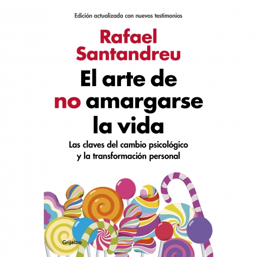 El Arte de No Amargarse La Vida. Edición Ampliada y Actualizada. SANTANDREU, RAFAEL