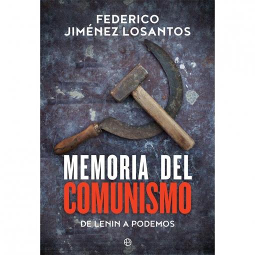 Memoria del Comunismo. FEDERICO JIMÉNEZ LOSANTOS, La Esfera de Los Libros