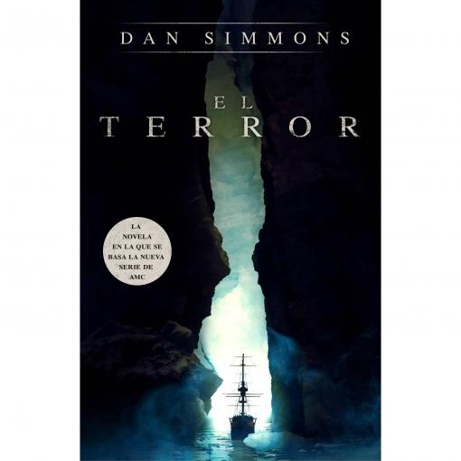 El Terror.  DAN SIMMONS. Roca Editorial. Colección Thriller y Suspense