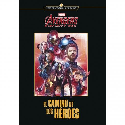 Los Vengadores. Infinity War. Novela. El Camino de Los Héroes. Marvel. Libros Disney
