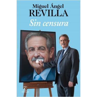 Sin Censura. MIGUEL ÁNGEL REVILLA