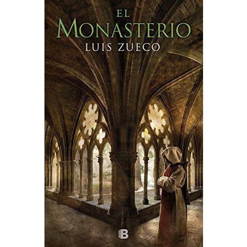El Monasterio. Zueco, Luis  Ediciones B. Colección Histórica