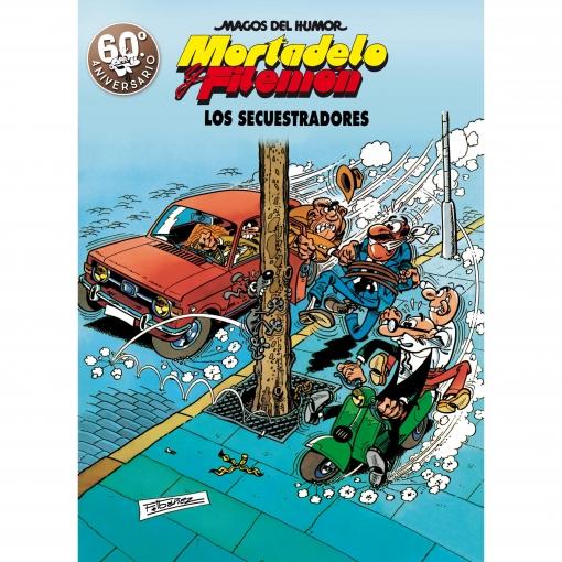 Los Secuestradores. Magos del Humor Mortadelo y Filemón. FRANCISCO IBAÑEZ