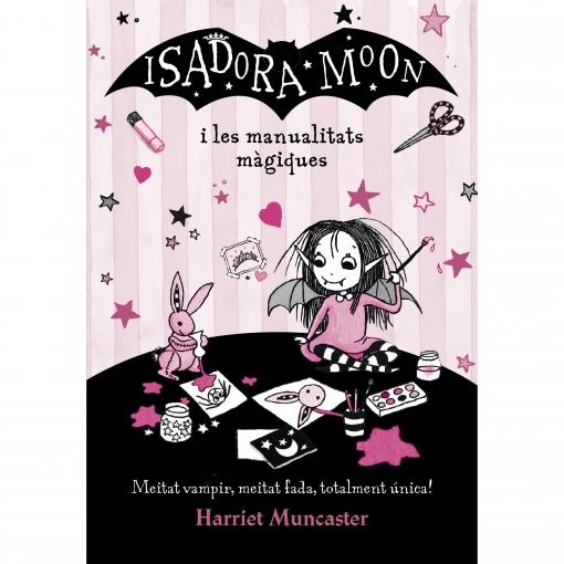 Isadora Moon I Les Manualitats Màgiques. LA ISADORA MOON . HARRIET MUNCASTER, Alfaguara
