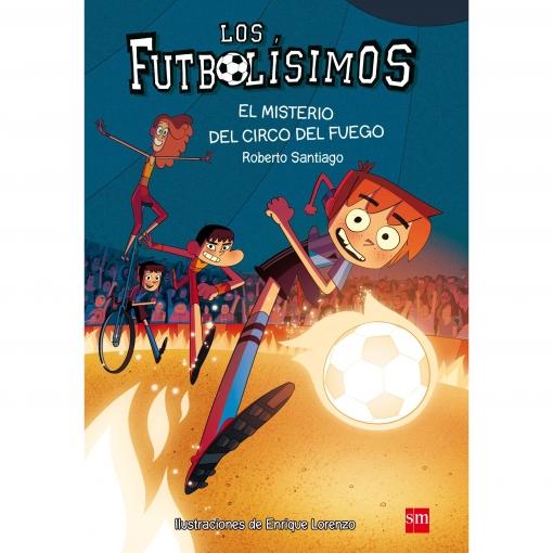 El Misterio del Circo del Fuego ROBERTO SANTIAGO Los Futbolísimos