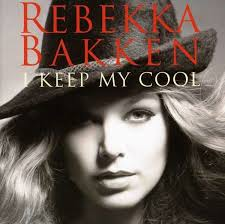 Cd. Rebekka Bakken. I Keep My Cool