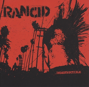 Cd. Rancid. Indestructible
