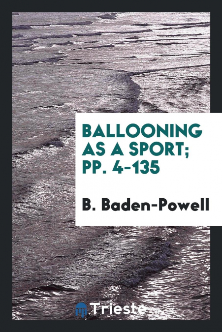 Ballooning As A Sport, Pp. 4-135