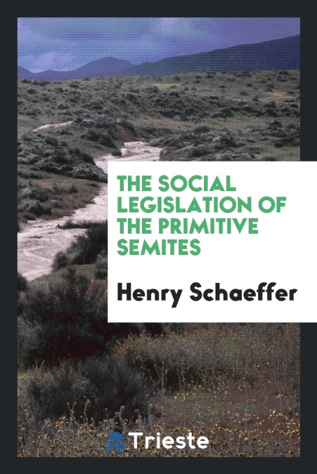 The Social Legislation Of The Primitive Semites
