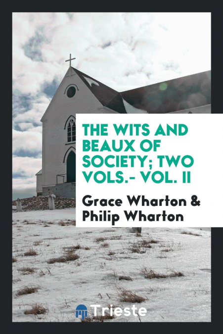 The Wits And Beaux Of Society, Two Vols.- Vol. Ii