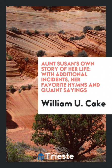 Aunt Susan's Own Story Of Her Life