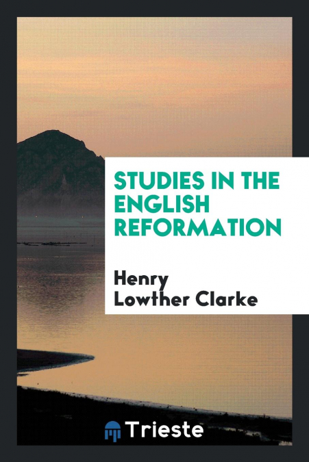 Studies In The English Reformation