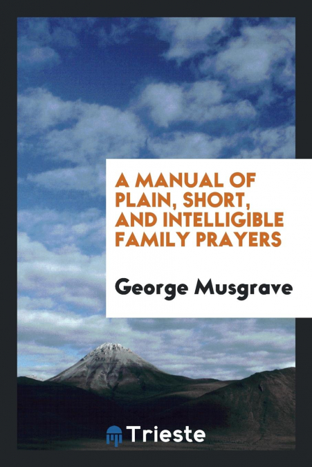 A Manual Of Plain Short And Intelligible Family Prayers Las