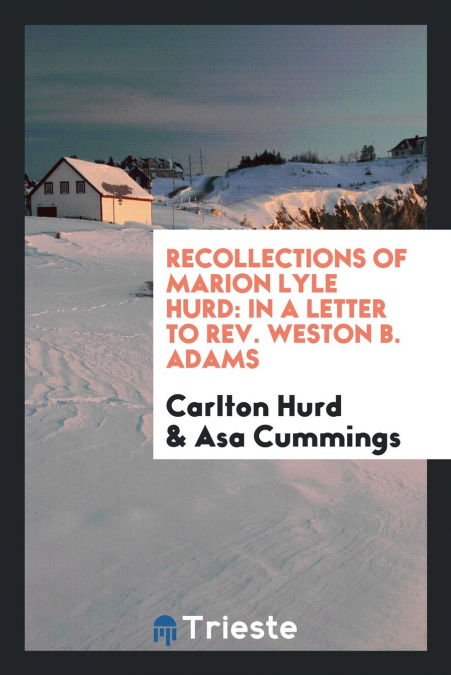 Recollections Of Marion Lyle Hurd