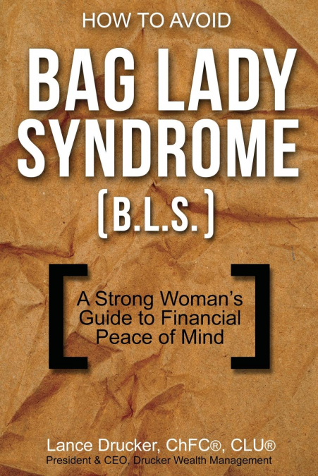 How To Avoid Bag Lady Syndrome (b.l.s.)