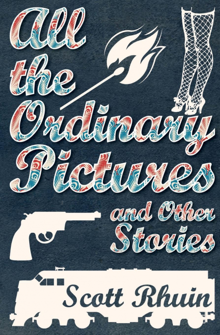 All The Ordinary Pictures And Other Stories
