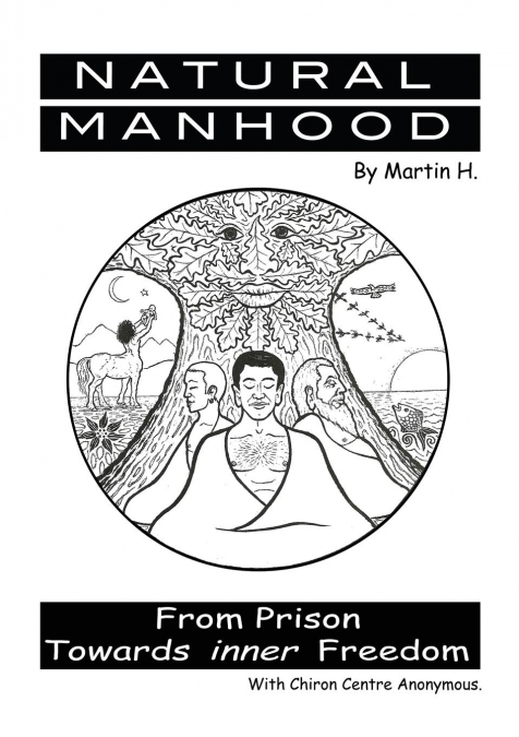 Natural Manhood From Prison Towards Inner Freedom