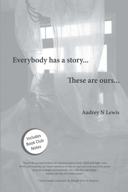 Everybody Has A Story....these Are Ours...