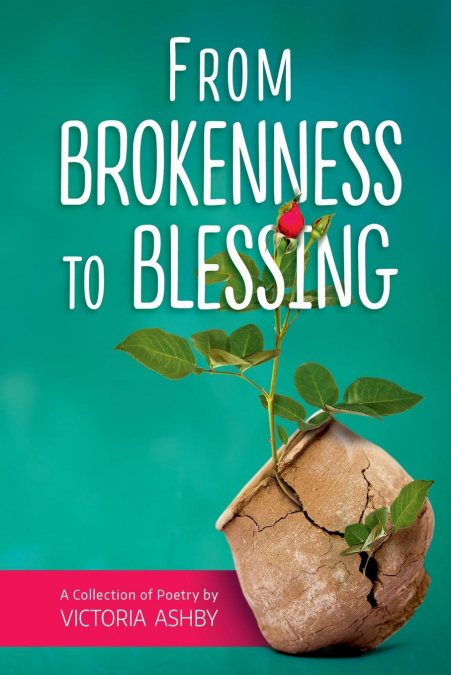 From Brokenness To Blessing