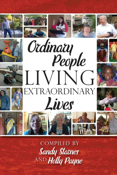 Ordinary People Living Extraordinary Lives
