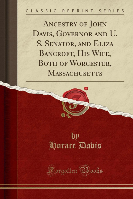 Ancestry Of John Davis Governor And U S Senator And Eliza