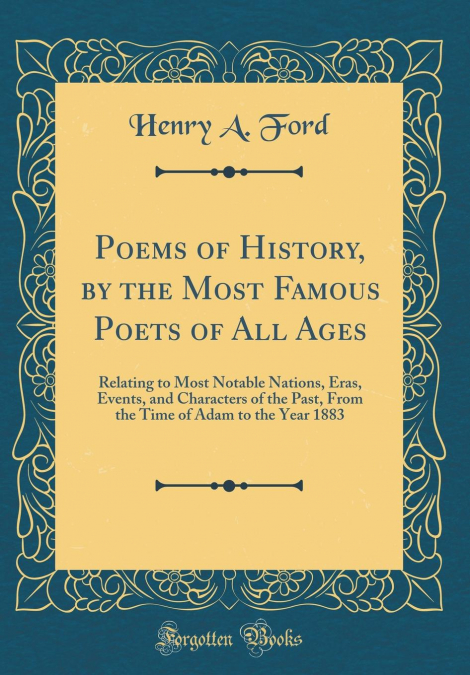 Poems Of History, By The Most Famous Poets Of All Ages | Las