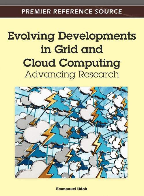 Evolving Developments In Grid And Cloud Computing