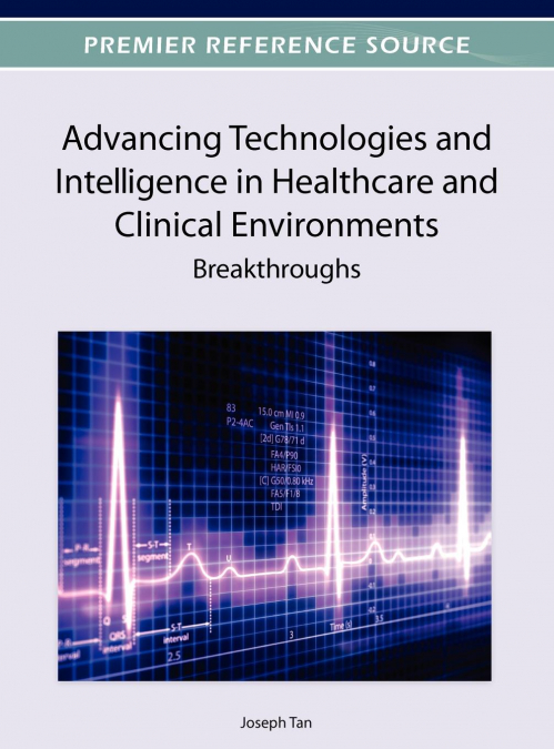 Advancing Technologies And Intelligence In Healthcare And Clinical Environments
