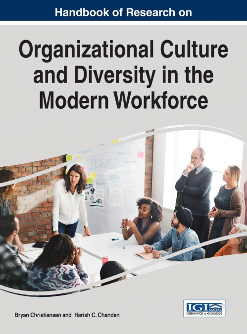Handbook Of Research On Organizational Culture And Diversity In The Modern Workforce